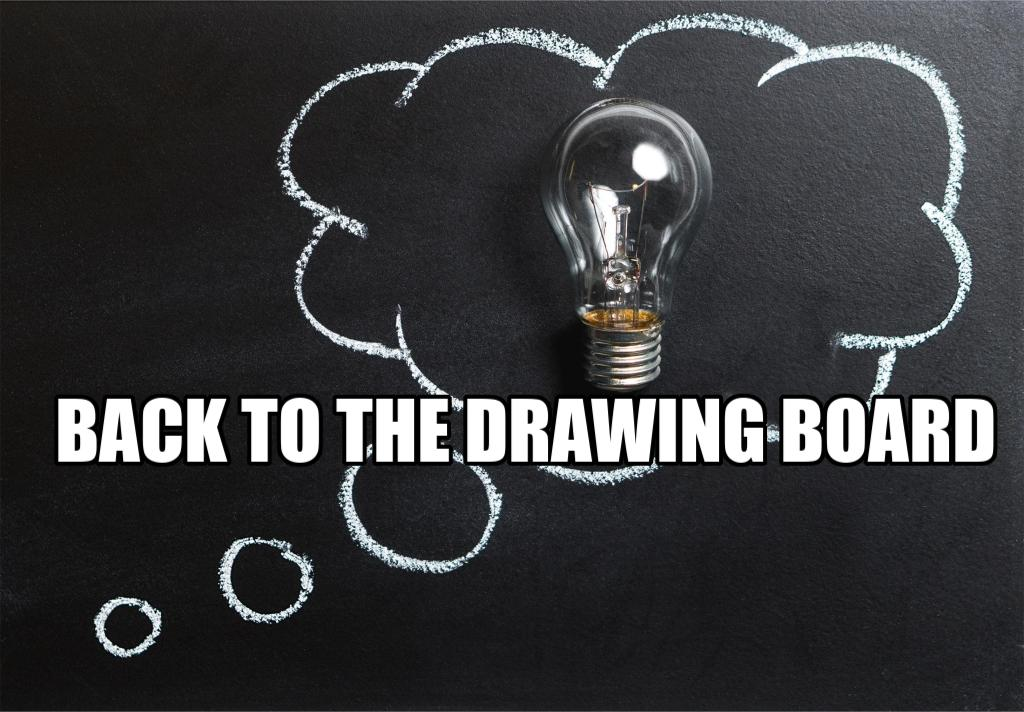 Back to the drawing board