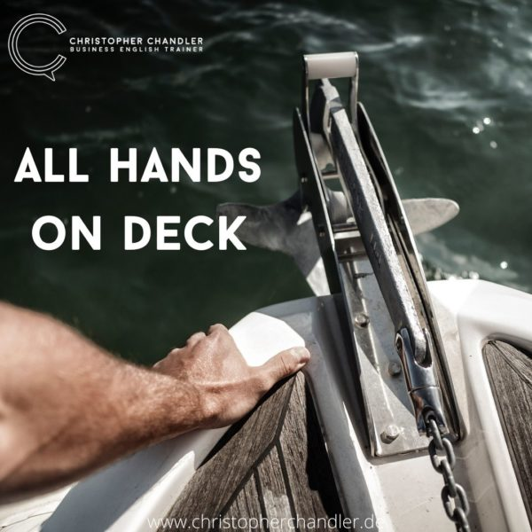 all hand on deck idiom